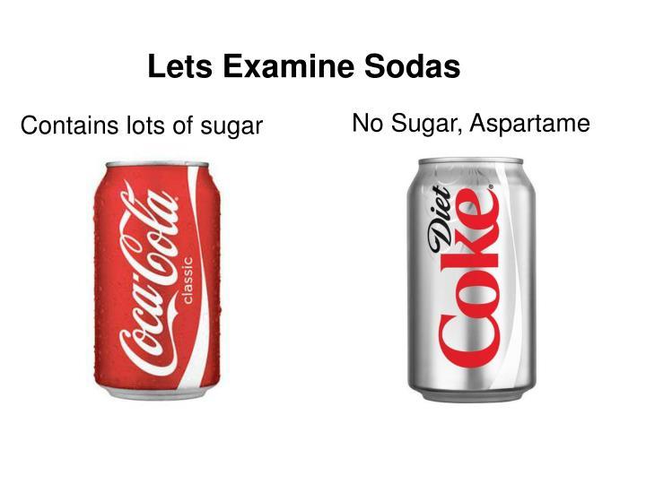 Lets Examine Sodas