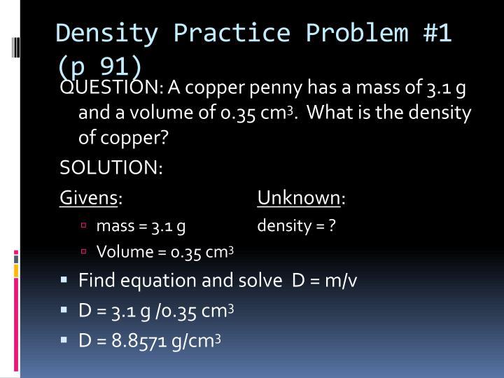 Density Practice Problem #1 (p 91)
