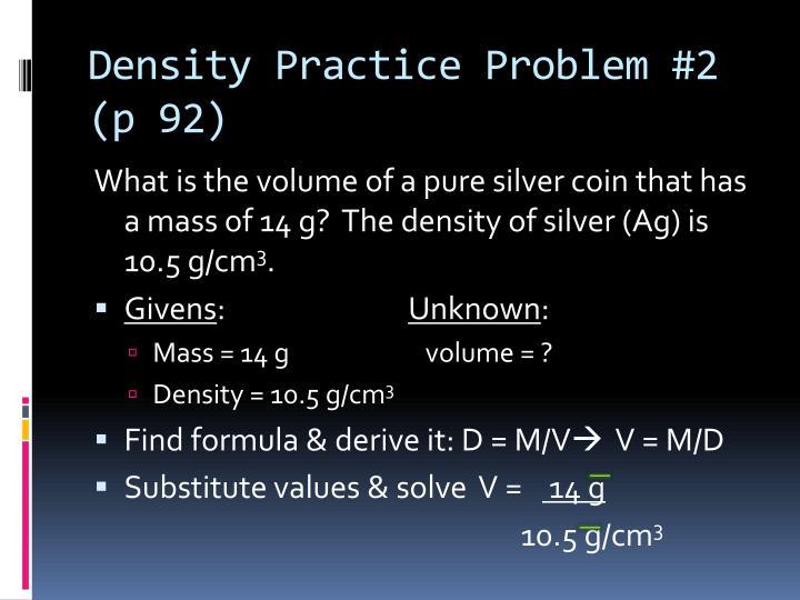 Density Practice Problem #2  (p 92)