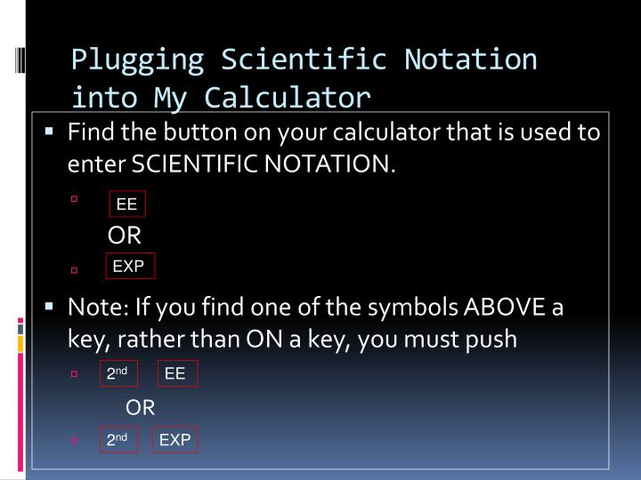 Plugging Scientific Notation into My Calculator
