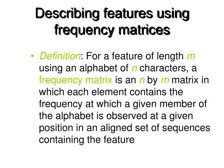Describing features using frequency matrices