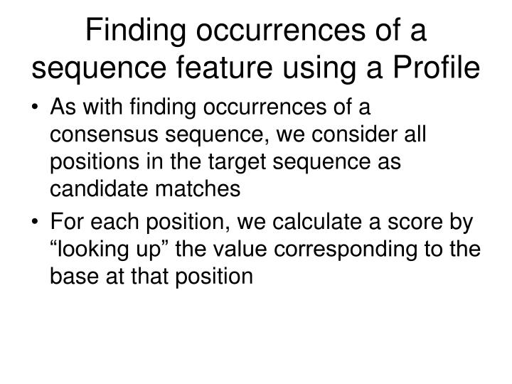 Finding occurrences of a sequence feature using a Profile