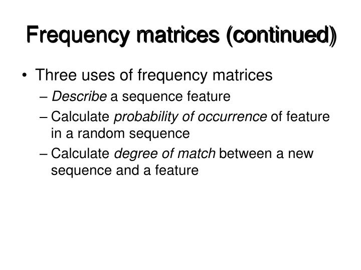 Frequency matrices (continued)