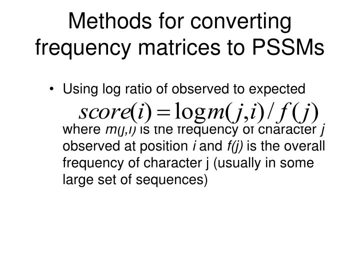 Methods for converting frequency matrices to PSSMs