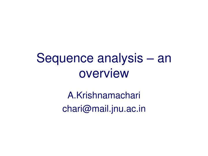 Sequence analysis an overview