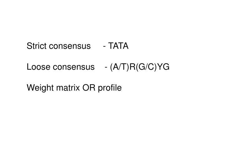 Strict consensus     - TATA