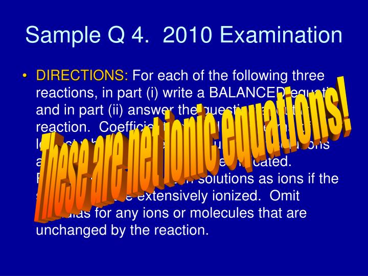 Sample Q 4.  2010 Examination