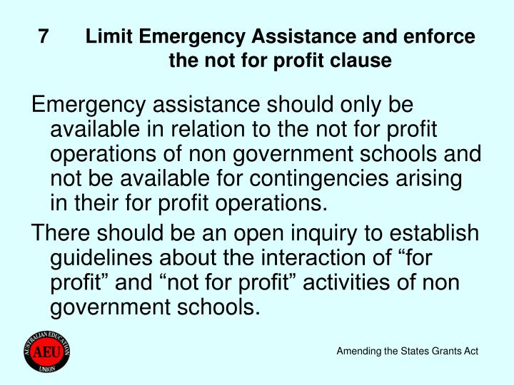 7	Limit Emergency Assistance and enforce the not for profit clause