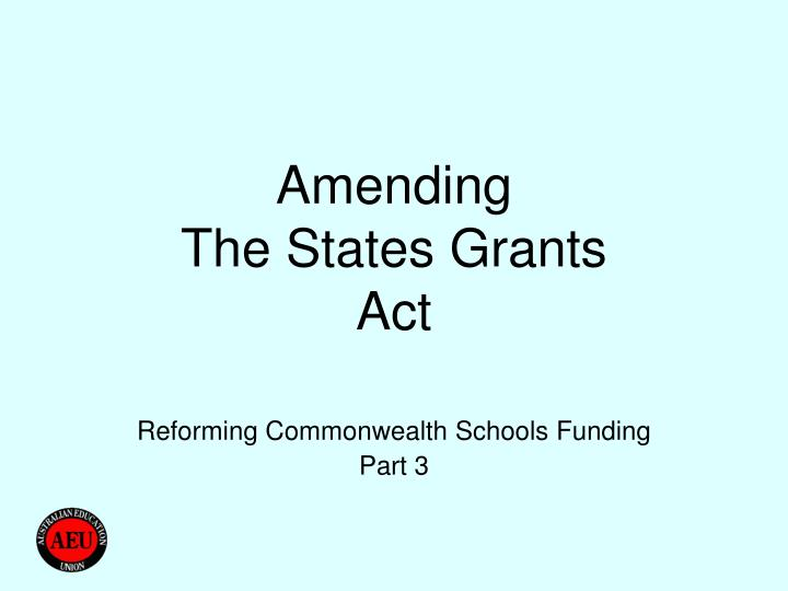Amending the states grants act