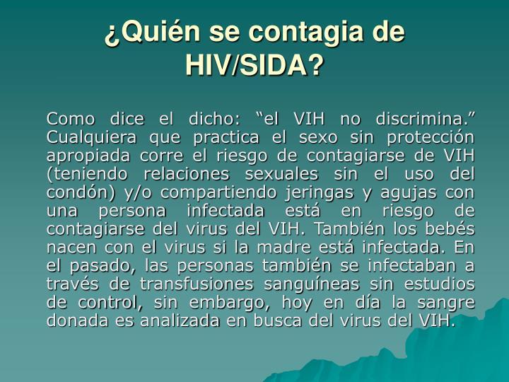 ¿Quién se contagia de HIV/SIDA?