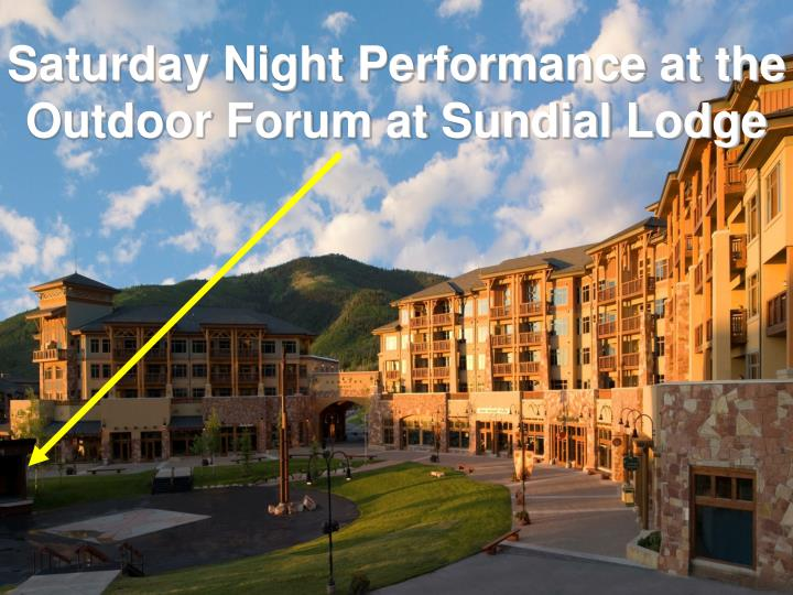 Saturday Night Performance at the Outdoor Forum at Sundial Lodge