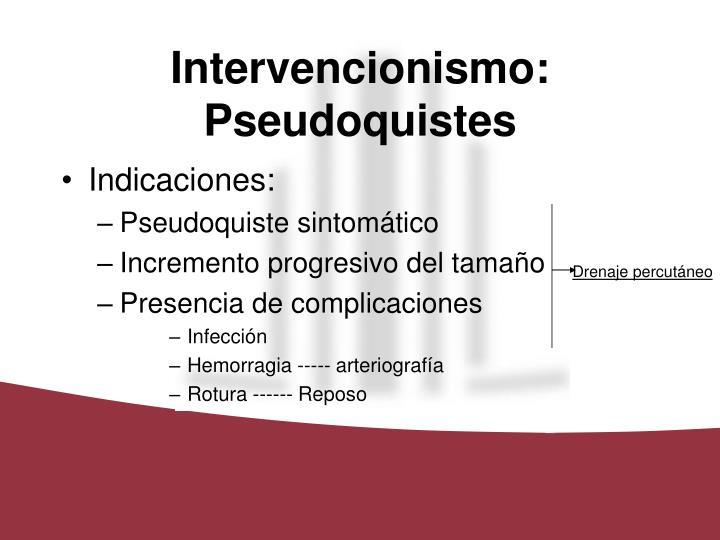 Intervencionismo: Pseudoquistes