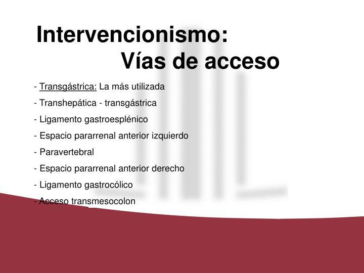 Intervencionismo:Vías de acceso