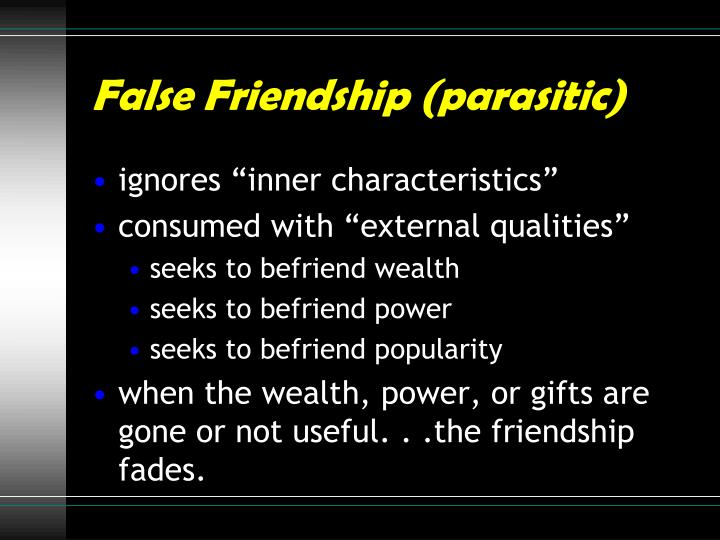 False Friendship (parasitic)
