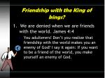 friendship with the king of kings