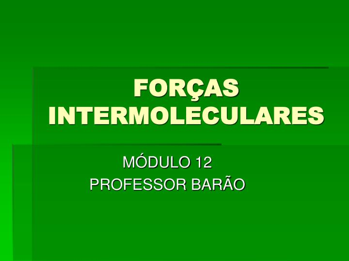 For as intermoleculares
