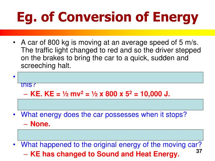 Eg. of Conversion of Energy
