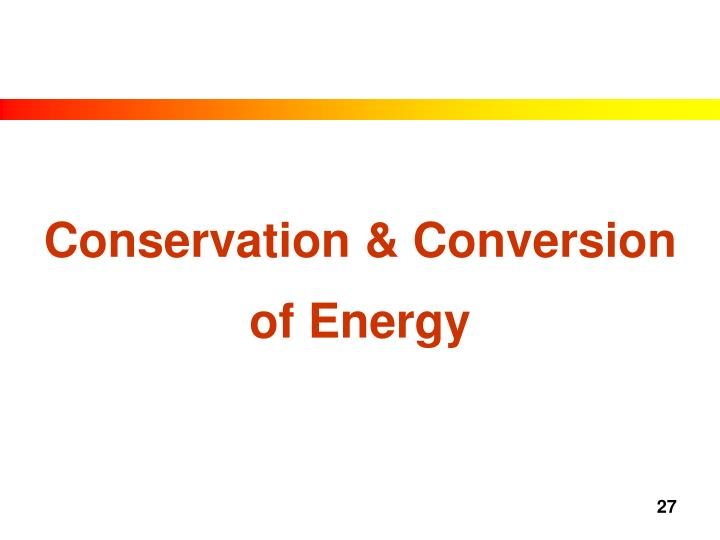 Conservation & Conversion