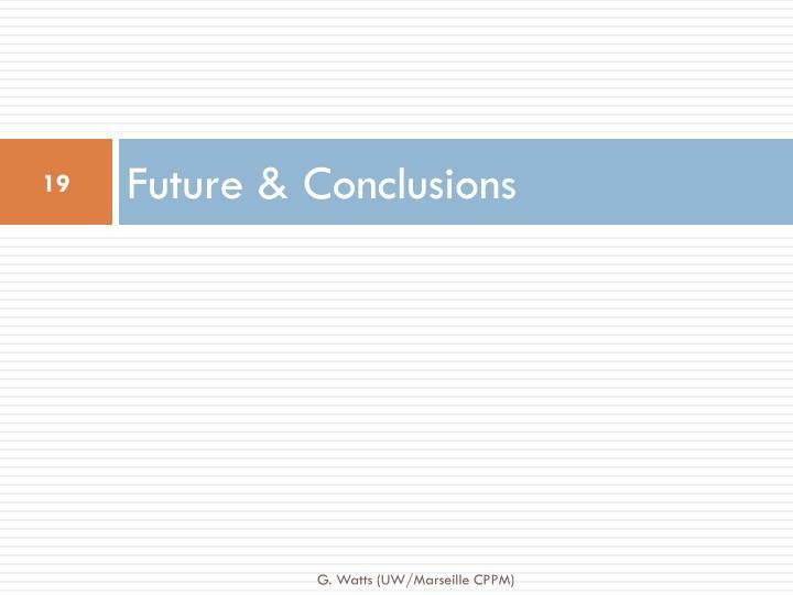 Future & Conclusions