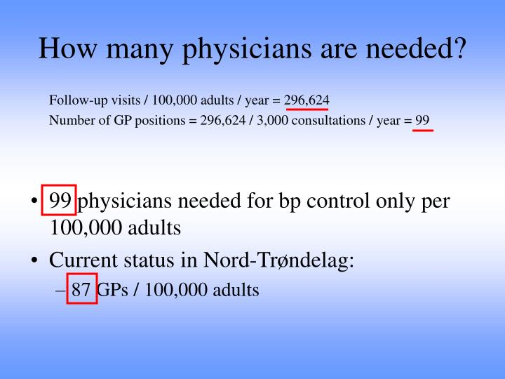 How many physicians are needed?