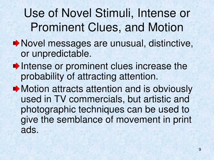 Use of Novel Stimuli, Intense or Prominent Clues, and Motion