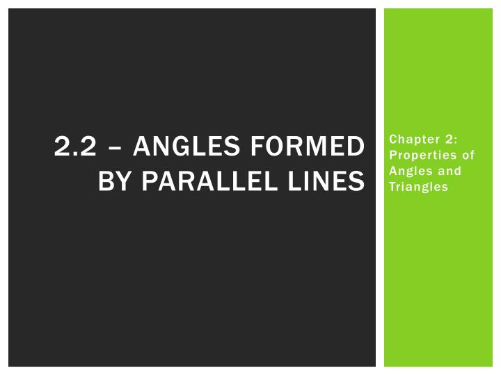 2.2 – Angles formed by parallel lines