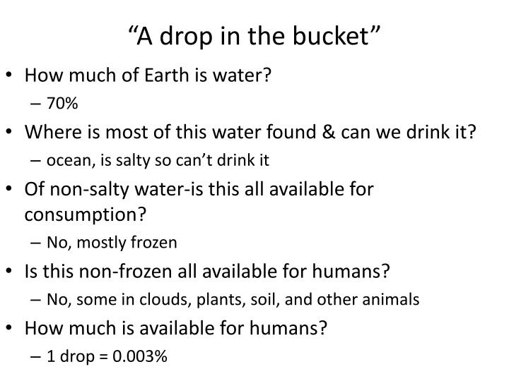 """A drop in the bucket"""