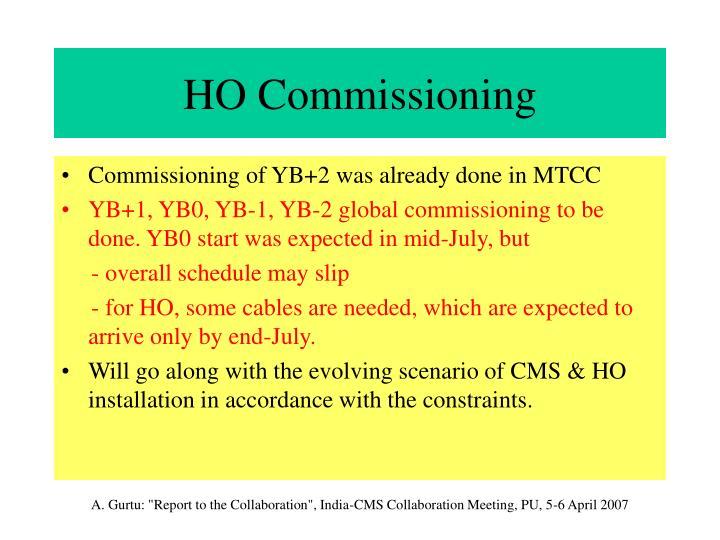 HO Commissioning
