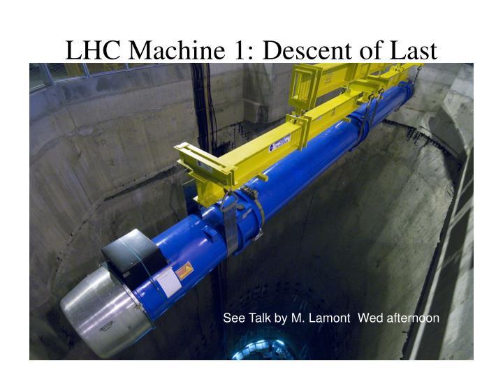 LHC Machine 1: