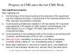 progress in cms since the last cms week