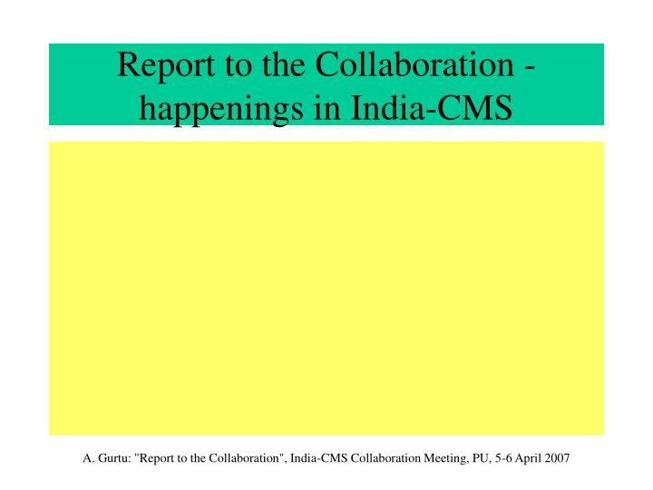 Report to the collaboration happenings in india cms