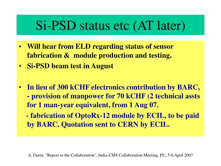 Si-PSD status etc (AT later)