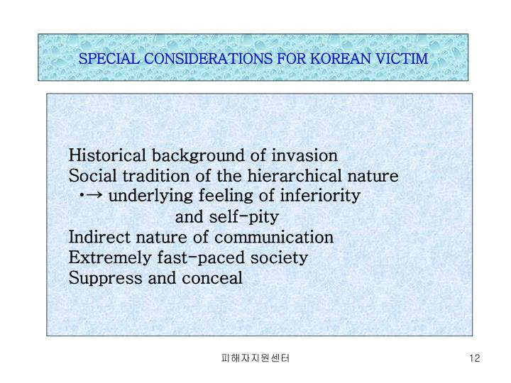 SPECIAL CONSIDERATIONS FOR KOREAN VICTIM
