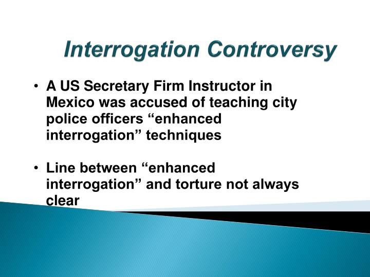 Interrogation Controversy