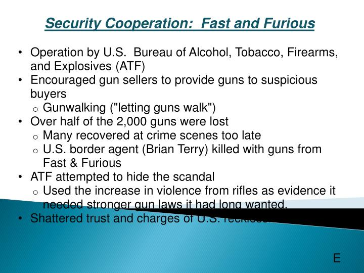 Security Cooperation: Fast and Furious