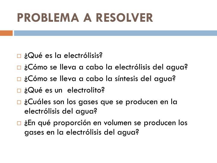 PROBLEMA A RESOLVER