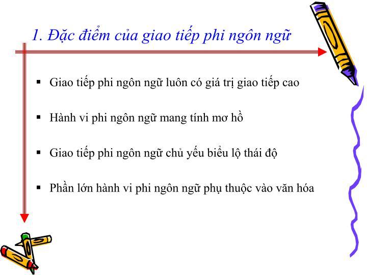 1. Đặc điểm của giao tiếp phi ngôn ngữ