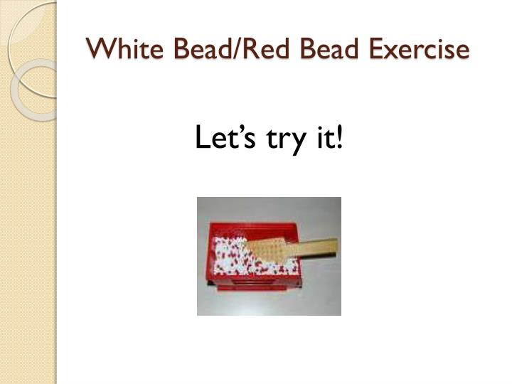 White Bead/Red Bead Exercise