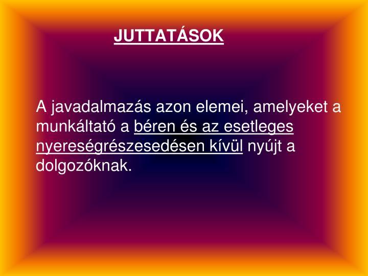 JUTTATÁSOK
