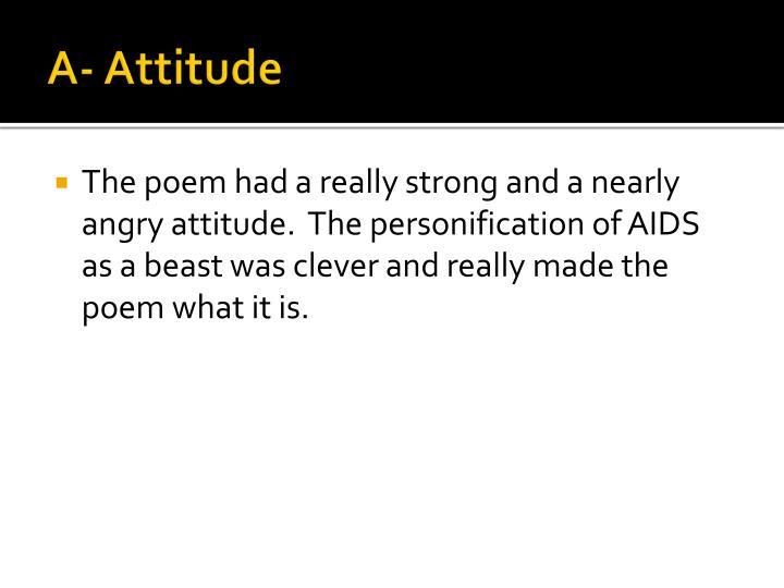A- Attitude