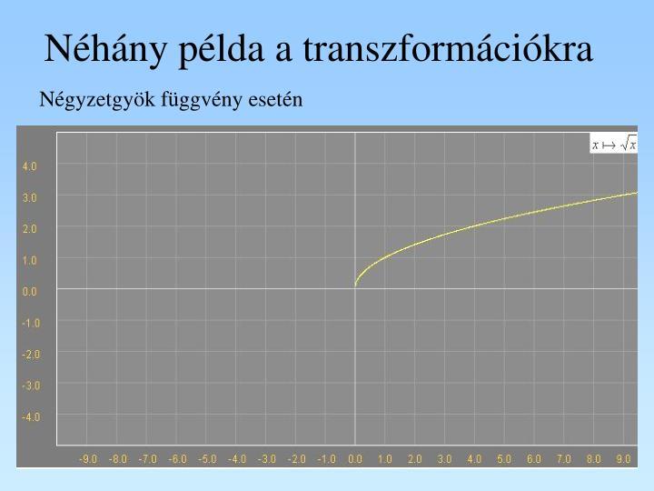Néhány példa a transzformációkra