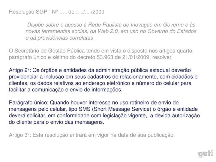 Resolução SGP - Nº ... , de .. ../..../2009