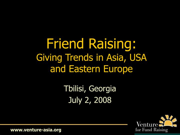 Friend raising giving trends in asia usa and eastern europe