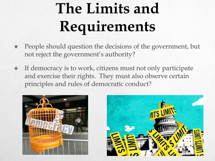 The Limits and Requirements