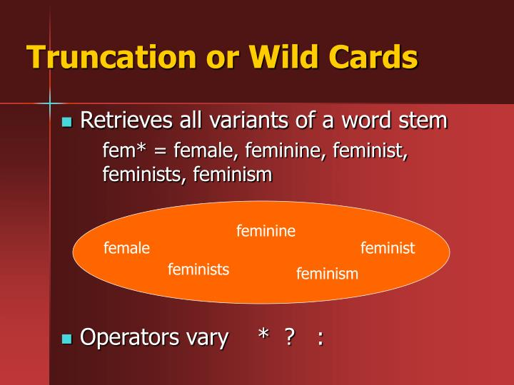Truncation or Wild Cards