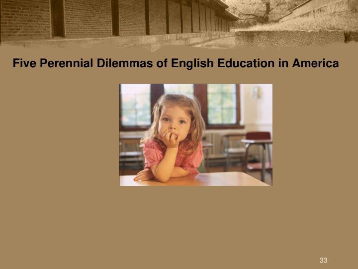 Five Perennial Dilemmas of English Education in America