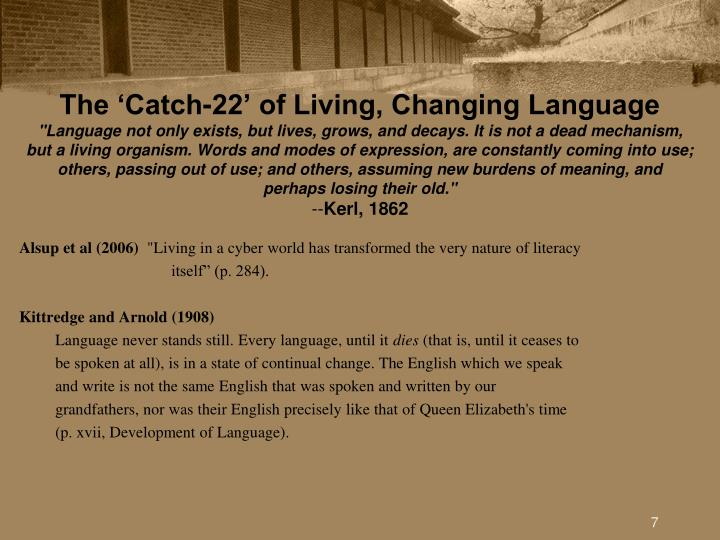 The 'Catch-22' of Living, Changing Language
