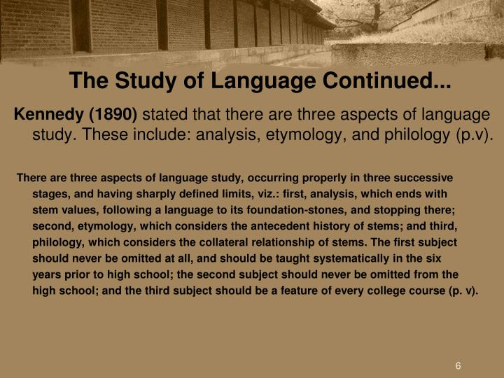 The Study of Language Continued...