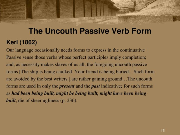 The Uncouth Passive Verb Form