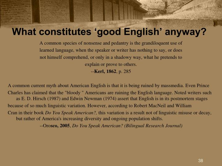 What constitutes 'good English' anyway?